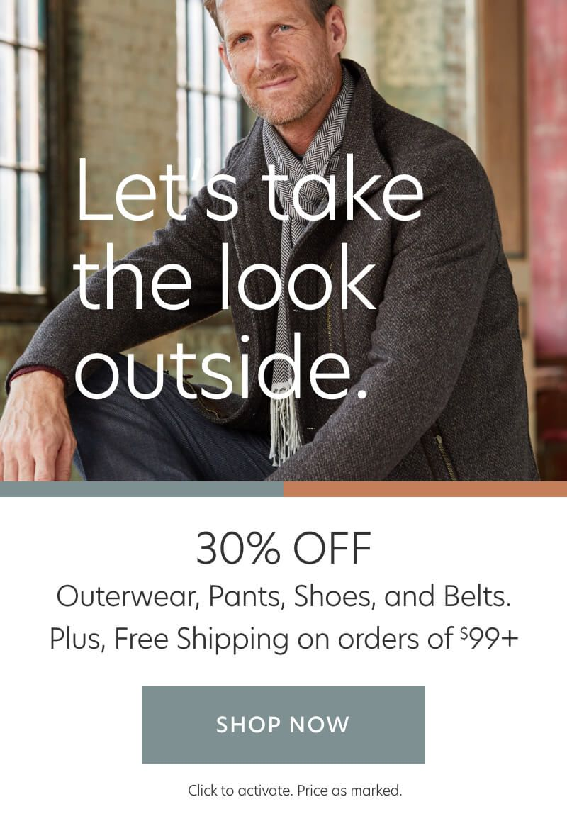 30% Off Outerwear, Pants, Shoes & Belts + Free Shipping on $99+ Orders