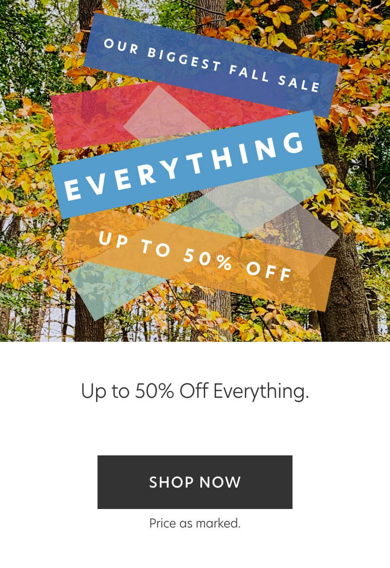 Up to 50% Off Everything + Free Shipping on $150