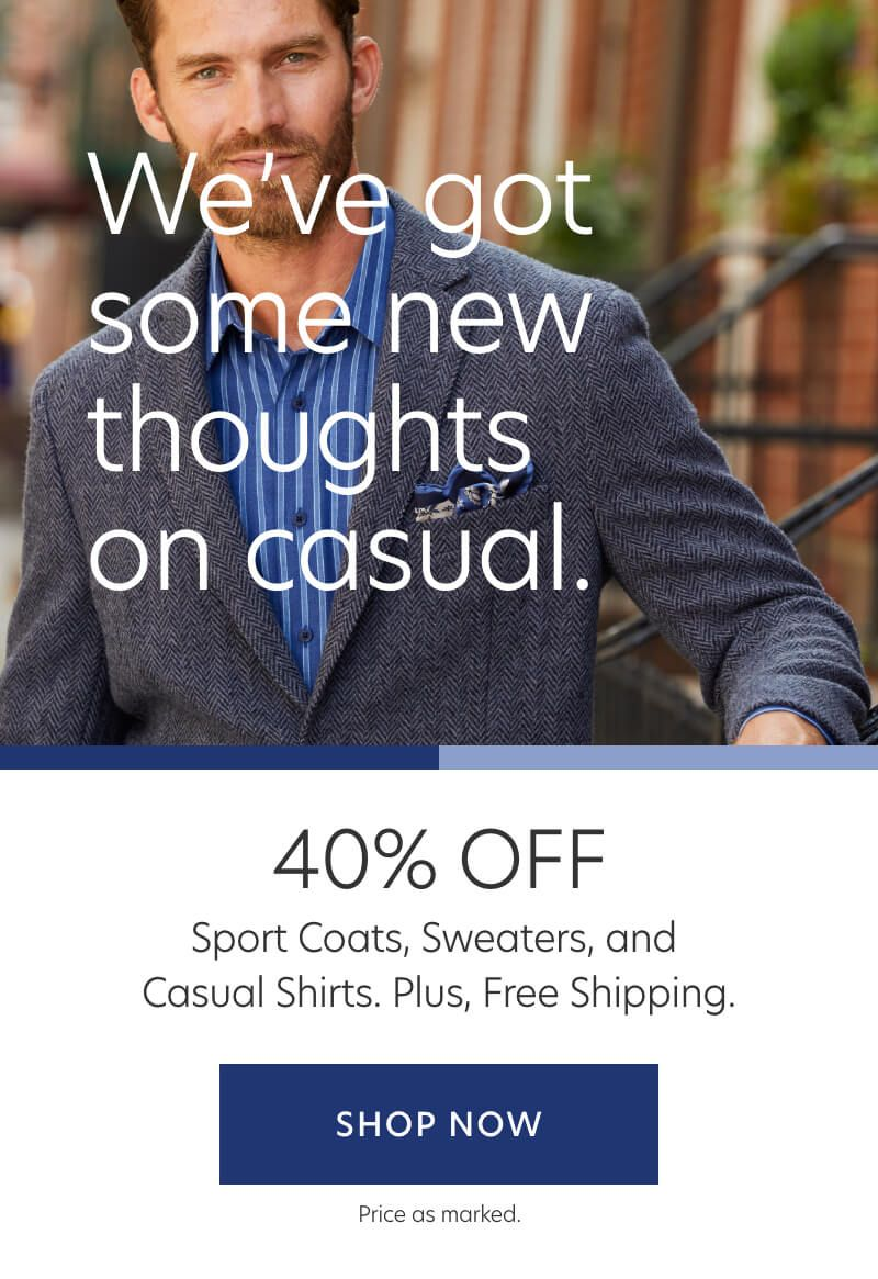 40% Off Sport Coats, Pants, Casual + Free Shipping on Any Order