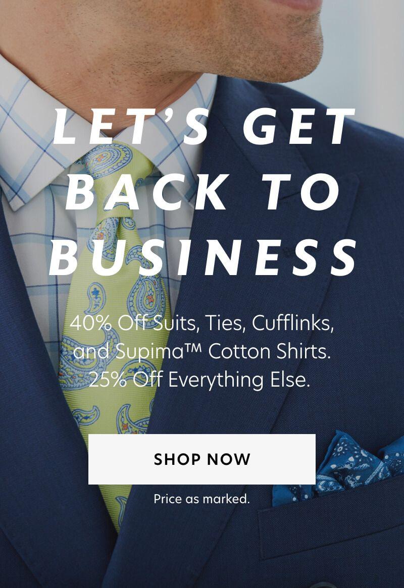 40% Off Supima, Suits, Ties & Cufflinks
