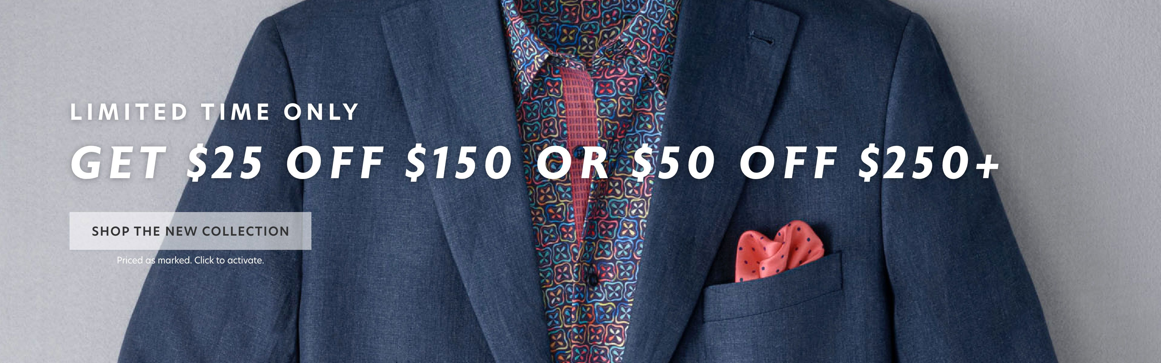 $25 Off $150 or $50 Off $250