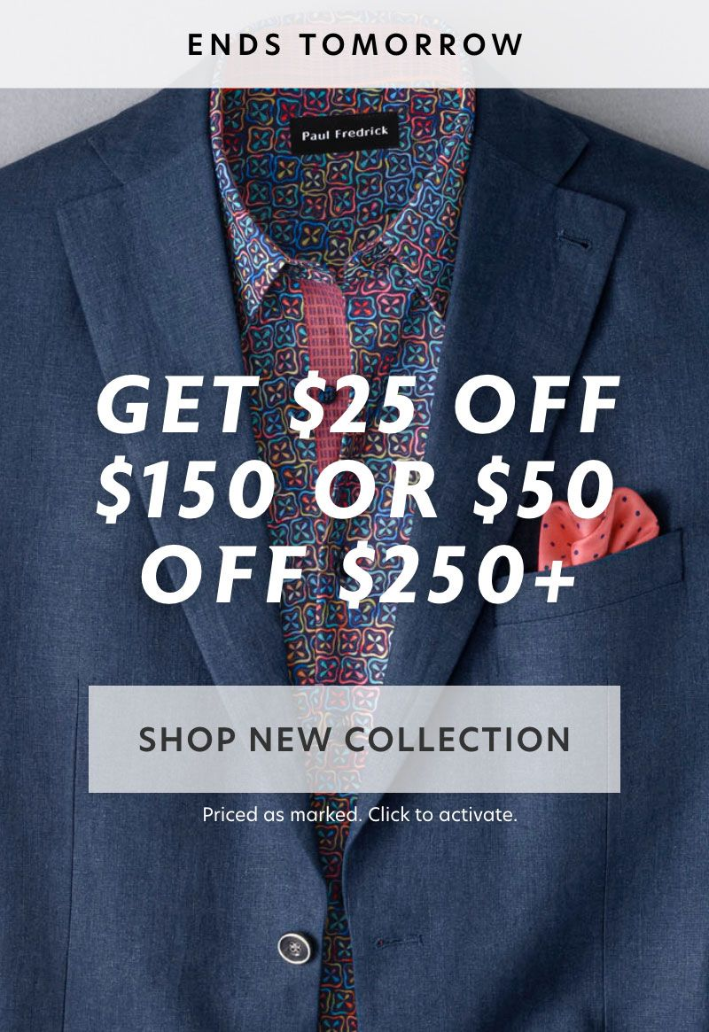 Ends Tomorrow: $25 Off $150 or $50 Off $250