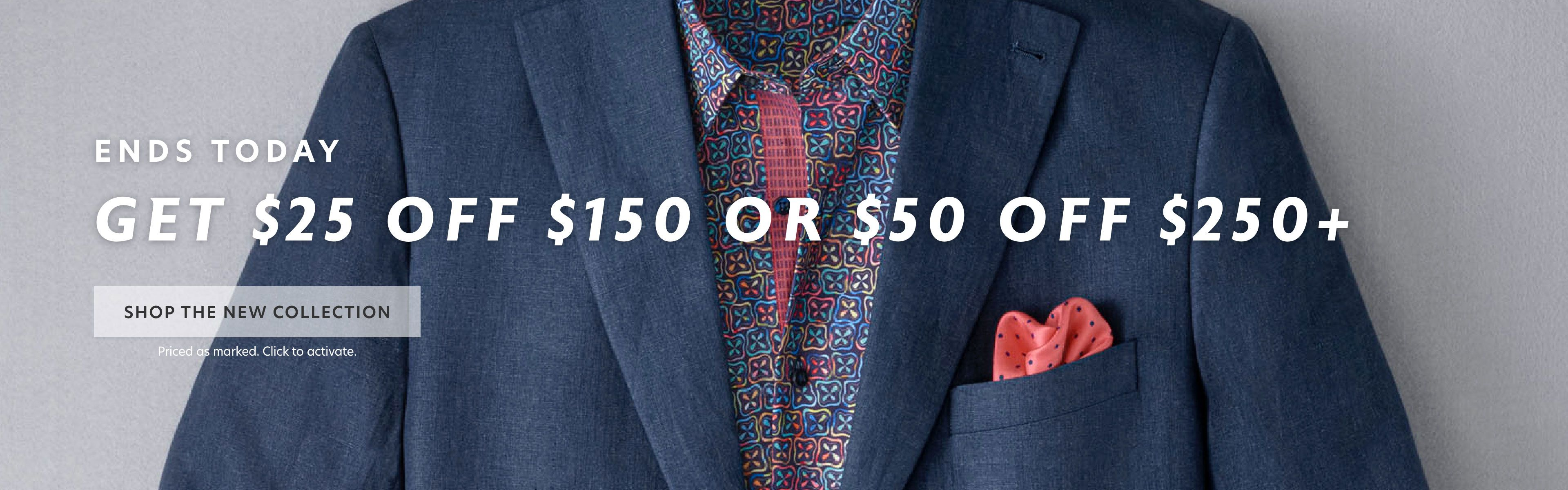 Ends Today: $25 Off $150 or $50 Off $250
