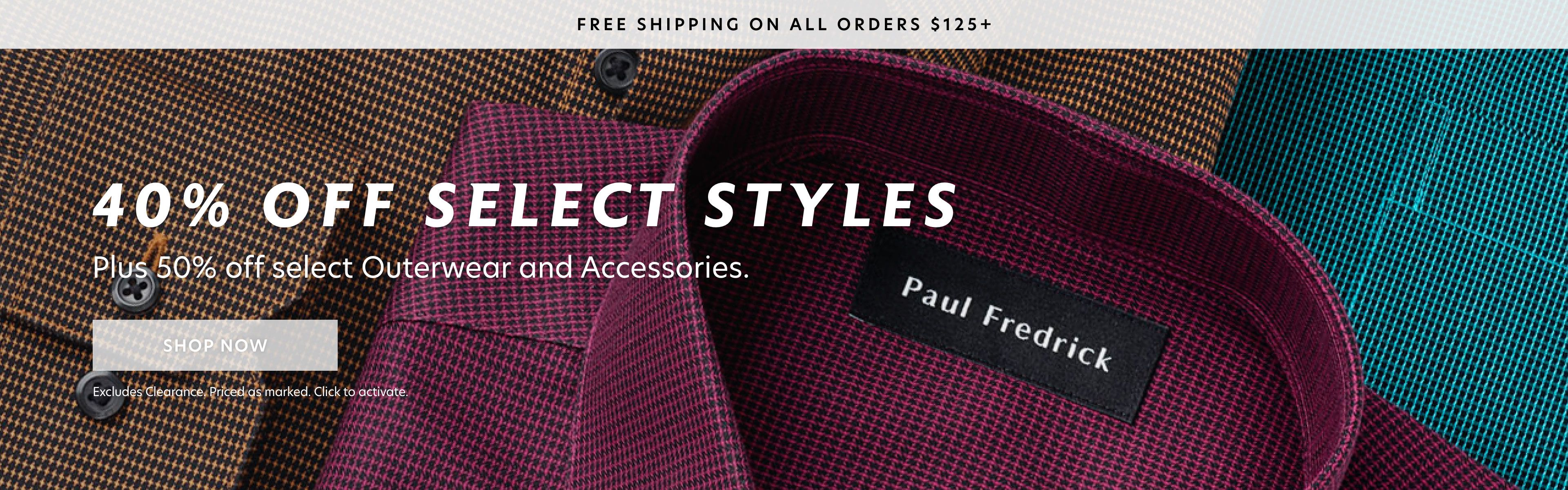 40% off select styles + 50% off select outerwear and accessories