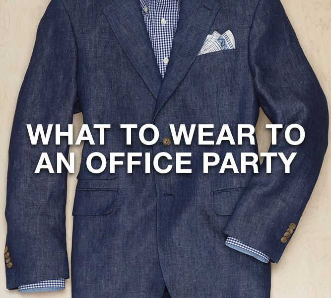 mens guide for what to wear to an office party paul fredrick